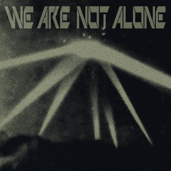 We Are Not Alone Pt. 3